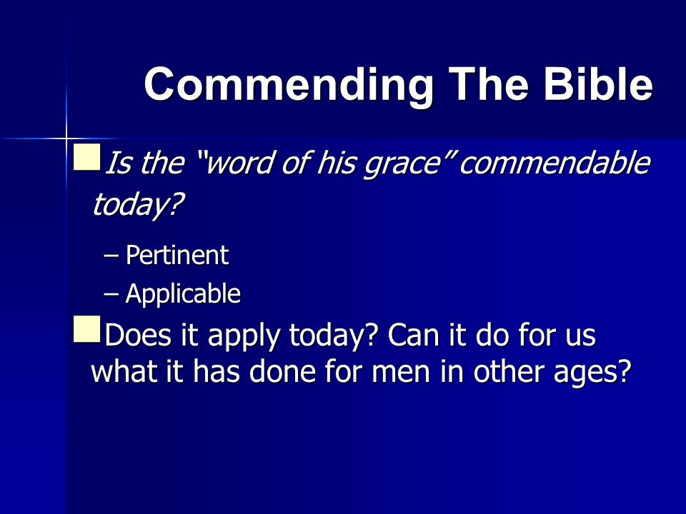 Commending The Bible Is the word of his grace commendable today.