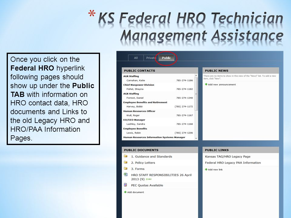 Once you click on the Federal HRO hyperlink following pages should show up under the Public TAB with information on HRO contact data, HRO documents and Links to the old Legacy HRO and HRO/PAA Information Pages.