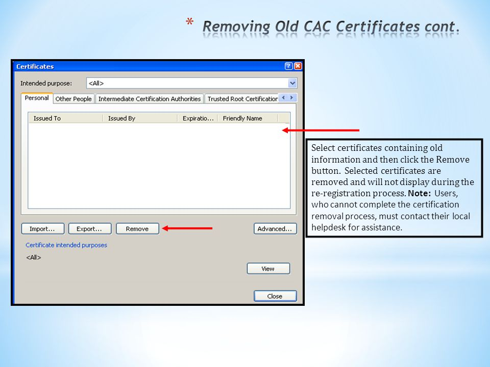 Select certificates containing old information and then click the Remove button.