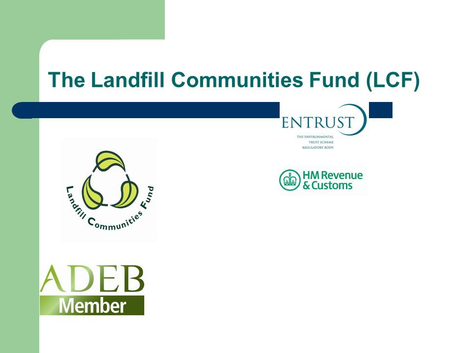 The Landfill Communities Fund (LCF)