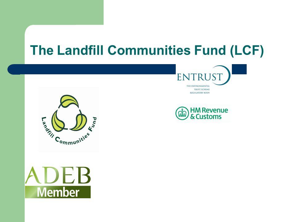 The Landfill Communities Fund (LCF)