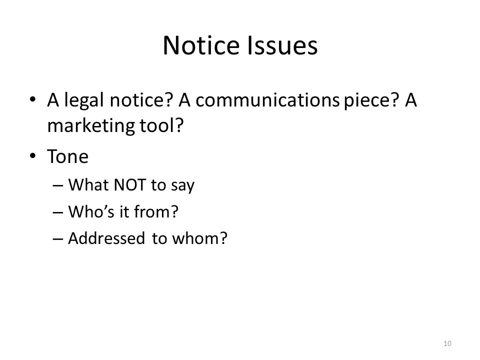Notice Issues A legal notice. A communications piece.