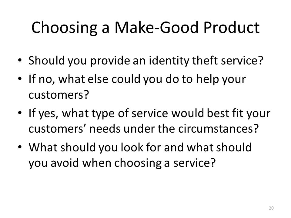 Choosing a Make-Good Product Should you provide an identity theft service.