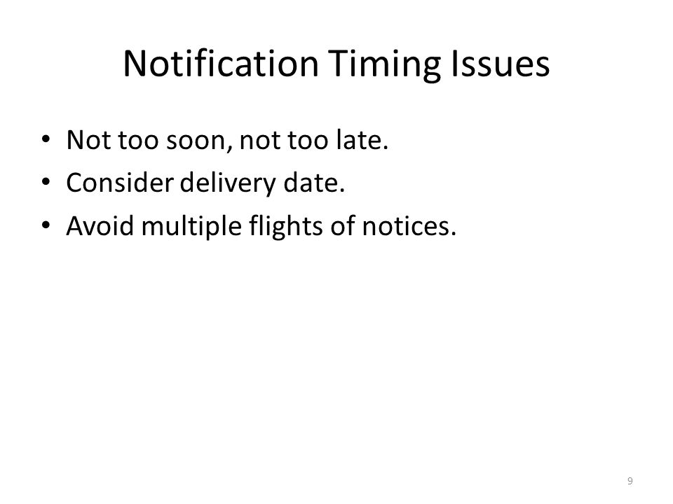 Notification Timing Issues Not too soon, not too late.