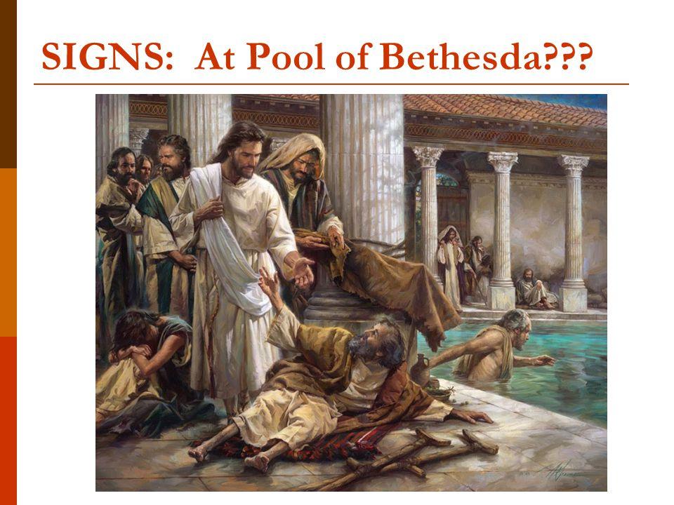 SIGNS: At Pool of Bethesda???