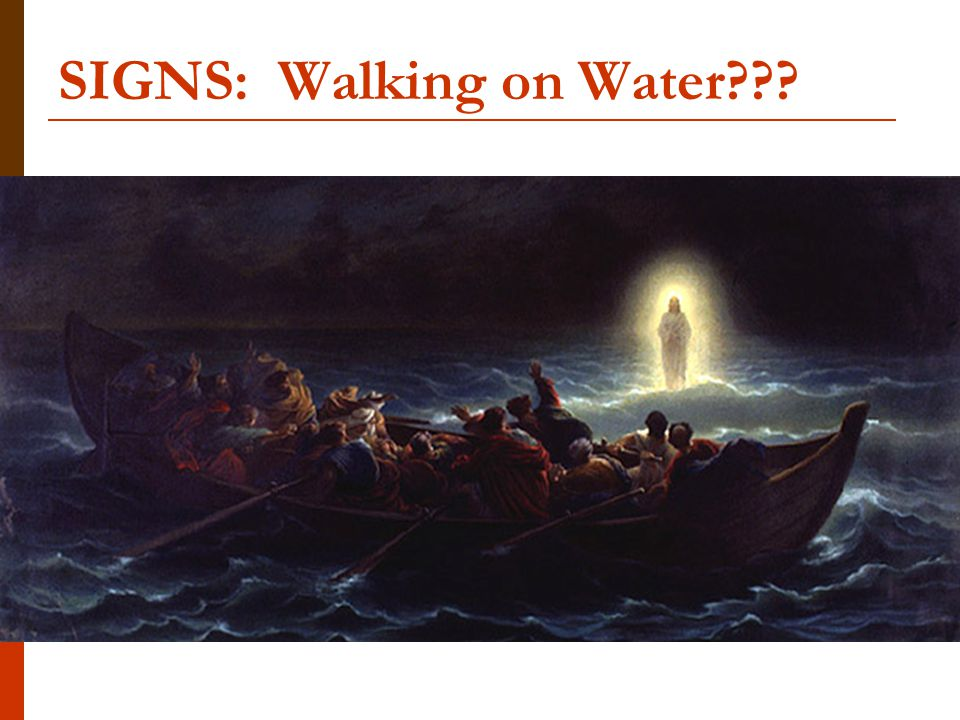 SIGNS: Walking on Water???