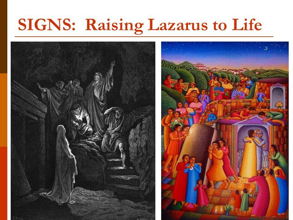 SIGNS: Raising Lazarus to Life
