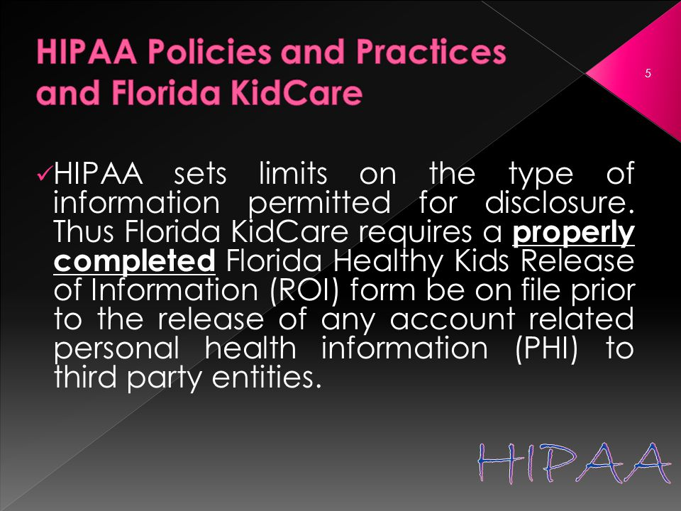 HIPAA sets limits on the type of information permitted for disclosure.
