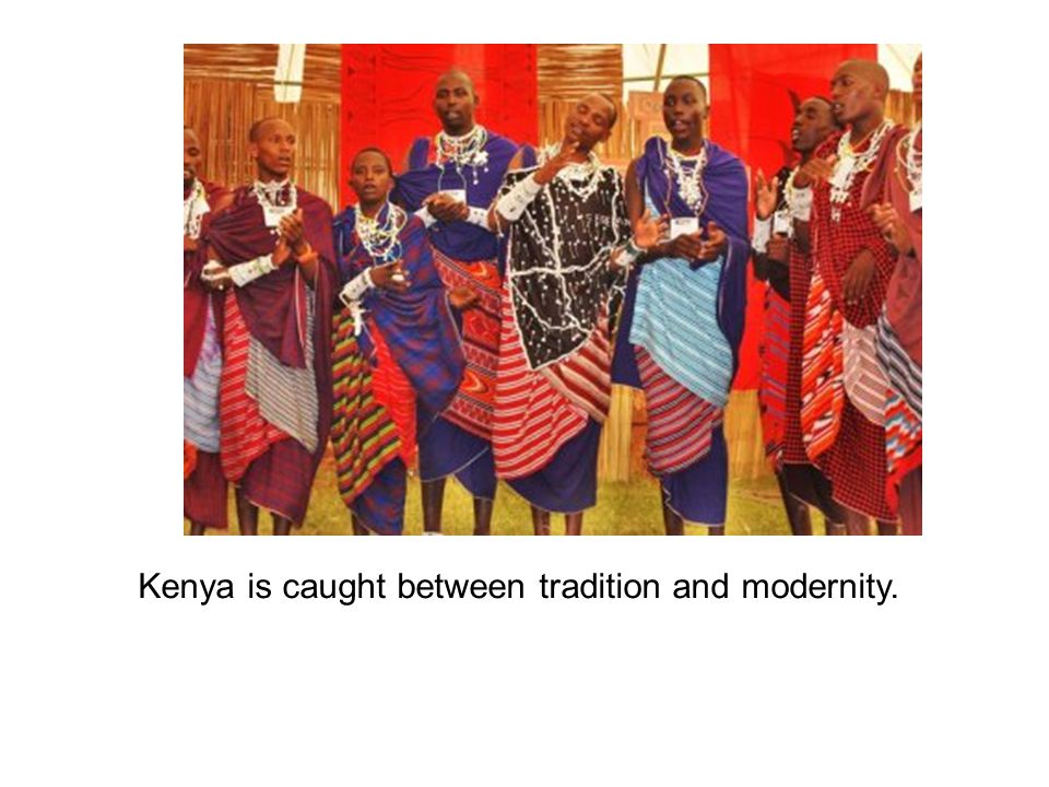 Kenya is caught between tradition and modernity.