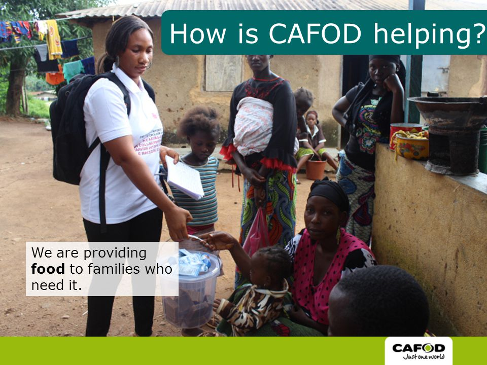 We are providing food to families who need it. How is CAFOD helping