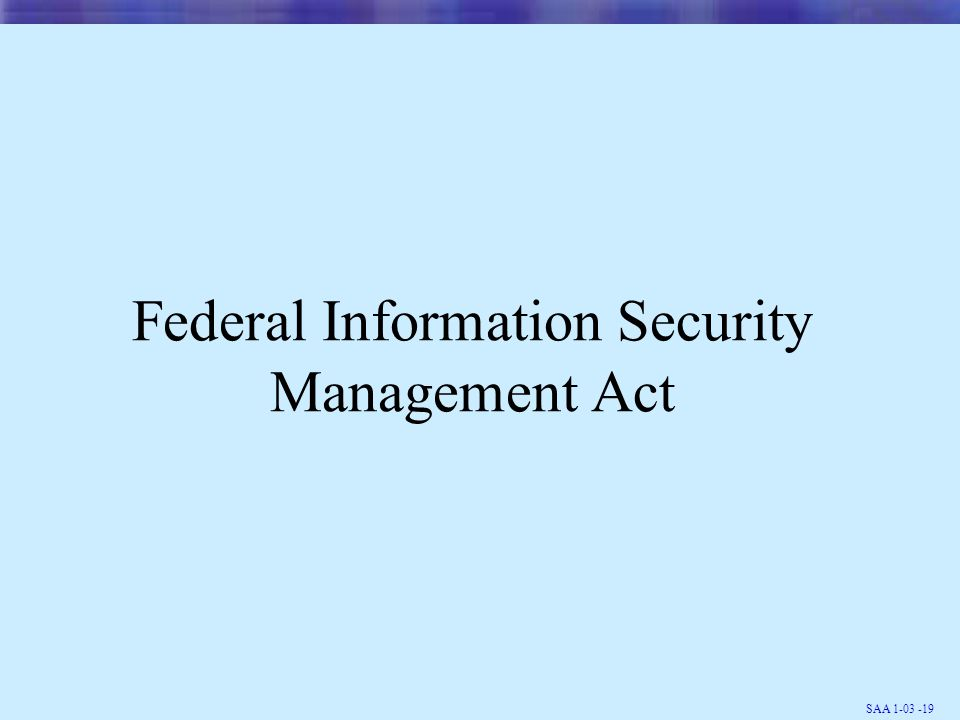 SAA 1-03 -19 Federal Information Security Management Act