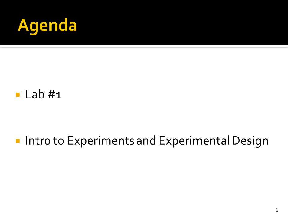  Lab #1  Intro to Experiments and Experimental Design 2
