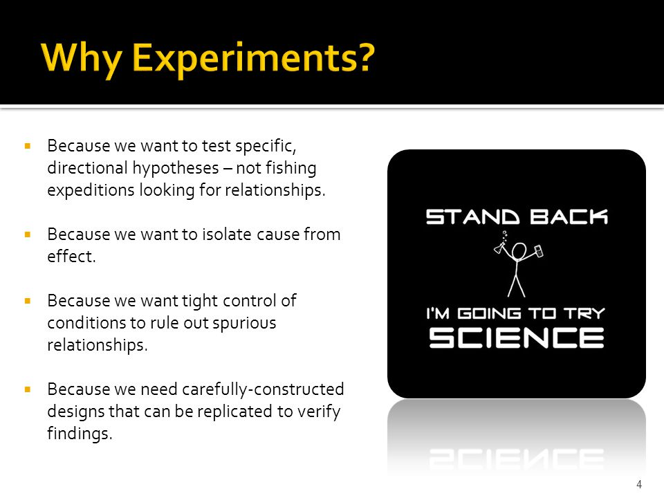  Because we want to test specific, directional hypotheses – not fishing expeditions looking for relationships.