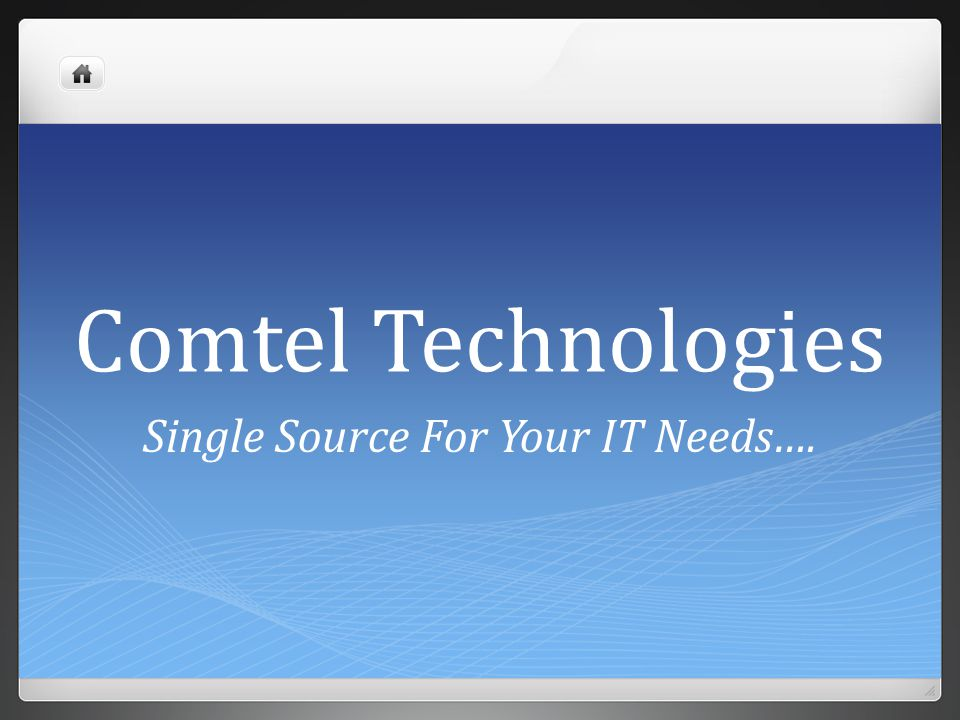 Comtel Technologies Single Source For Your IT Needs….