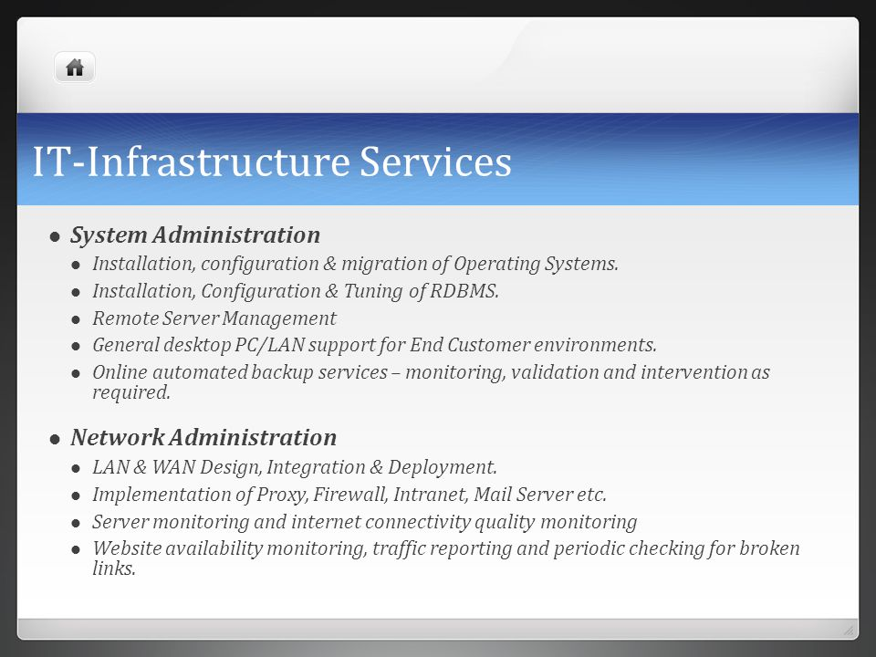 IT-Infrastructure Services System Administration Installation, configuration & migration of Operating Systems. Installation, Configuration & Tuning of