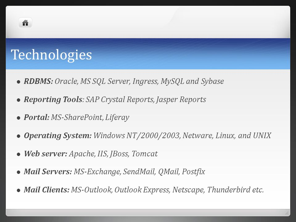 Technologies RDBMS: Oracle, MS SQL Server, Ingress, MySQL and Sybase Reporting Tools: SAP Crystal Reports, Jasper Reports Portal: MS-SharePoint, Lifer