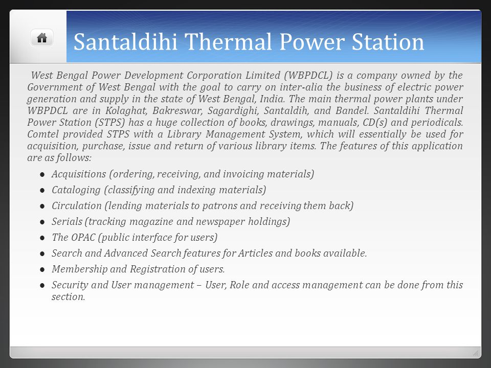 Santaldihi Thermal Power Station West Bengal Power Development Corporation Limited (WBPDCL) is a company owned by the Government of West Bengal with