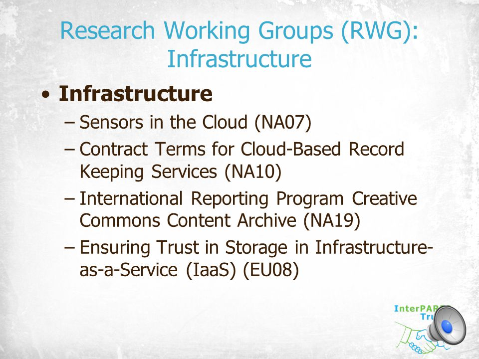 Research Working Groups (RWG): Infrastructure Infrastructure –Sensors in the Cloud (NA07) –Contract Terms for Cloud-Based Record Keeping Services (NA1