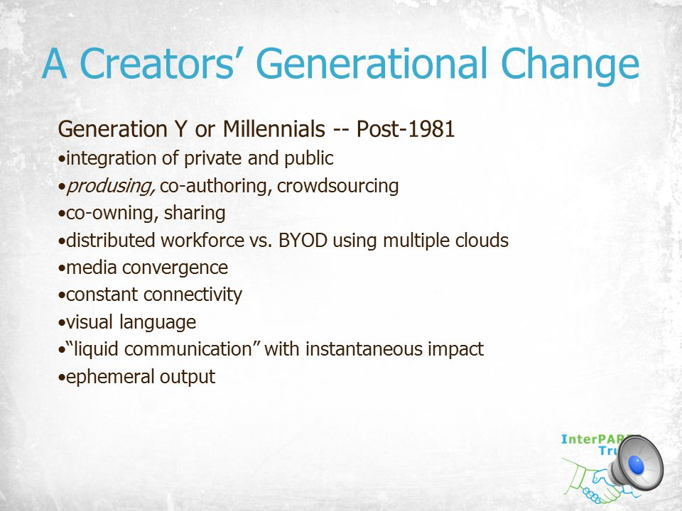 A Creators' Generational Change Generation Y or Millennials -- Post-1981 integration of private and public produsing, co-authoring, crowdsourcing co-o