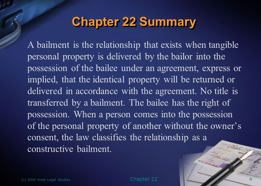 (c) 2000 West Legal Studies Chapter 225 Bailments may be classified in terms of benefit— that is, for the (1) sole benefit of the bailor, (2) sole benefit of the bailee, or (3) benefit of both parties (mutual benefit bailment).