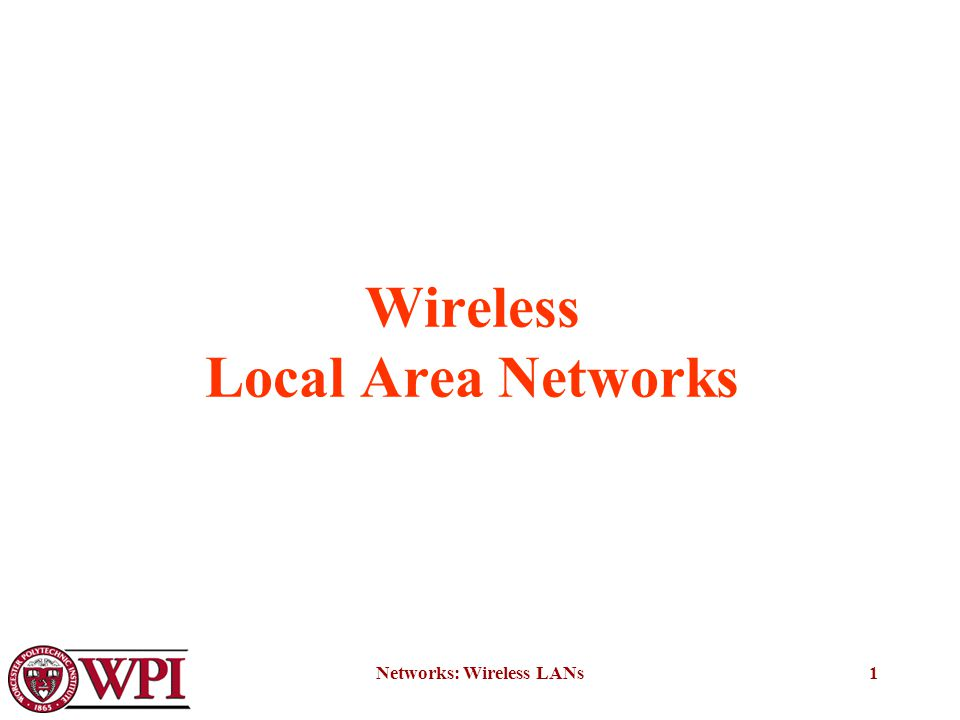 Networks: Wireless LANs1 Wireless Local Area Networks