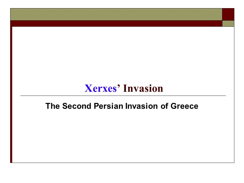 Xerxes' Invasion The Second Persian Invasion of Greece
