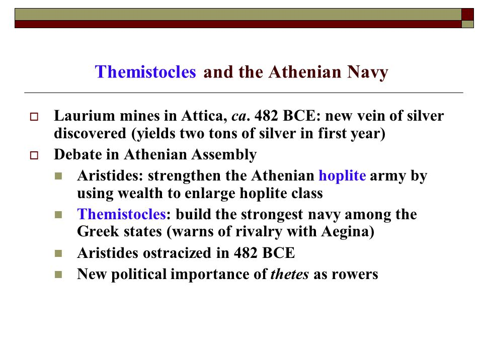 Themistocles and the Athenian Navy  Laurium mines in Attica, ca.