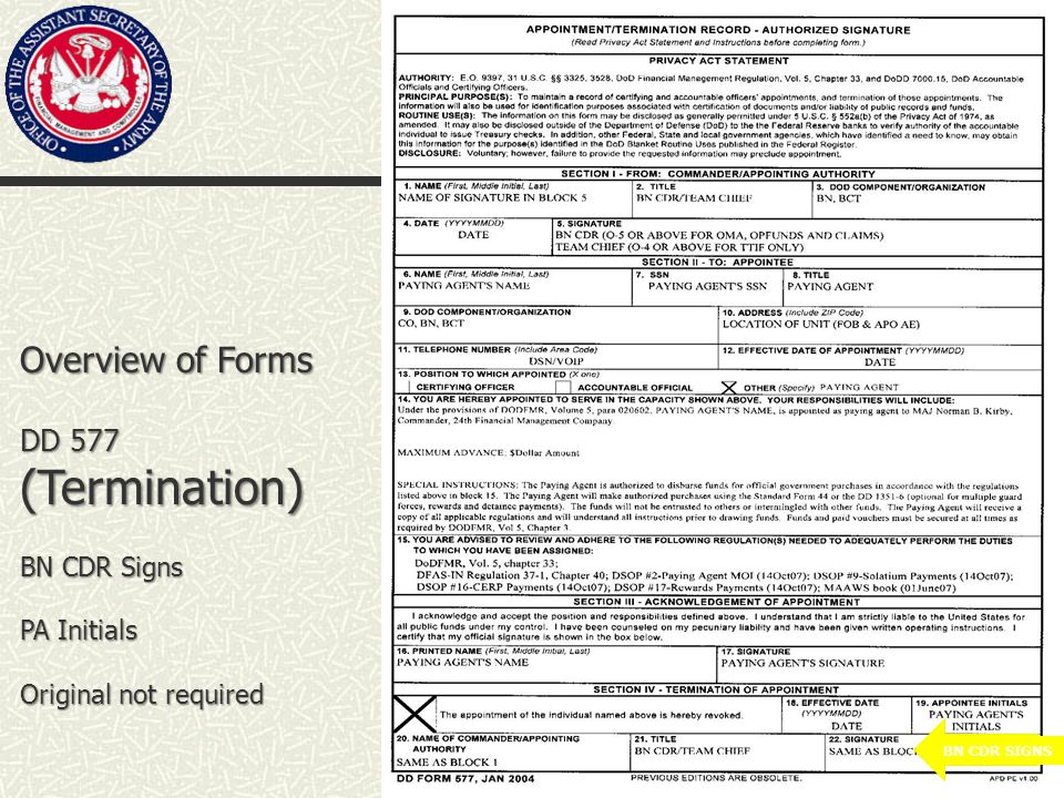 Overview of Forms DD 577 (Termination) BN CDR Signs PA Initials Original not required BN CDR SIGNS