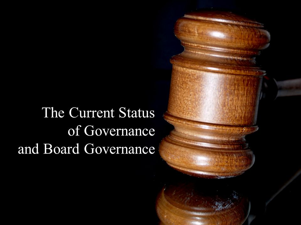 Best Practice Board Governance Best Practice Board Governance exists where there is clarity of alignment of roles, relationships, authority, accountability, and there is a smooth flow of communication and the process of decision making in accord with widely owned and cherished values.