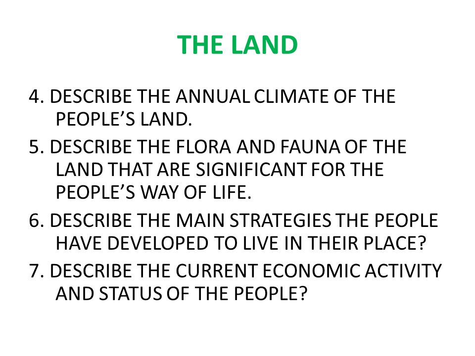 THE LAND 4.DESCRIBE THE ANNUAL CLIMATE OF THE PEOPLE'S LAND.