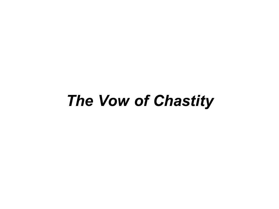 The Vow of Chastity