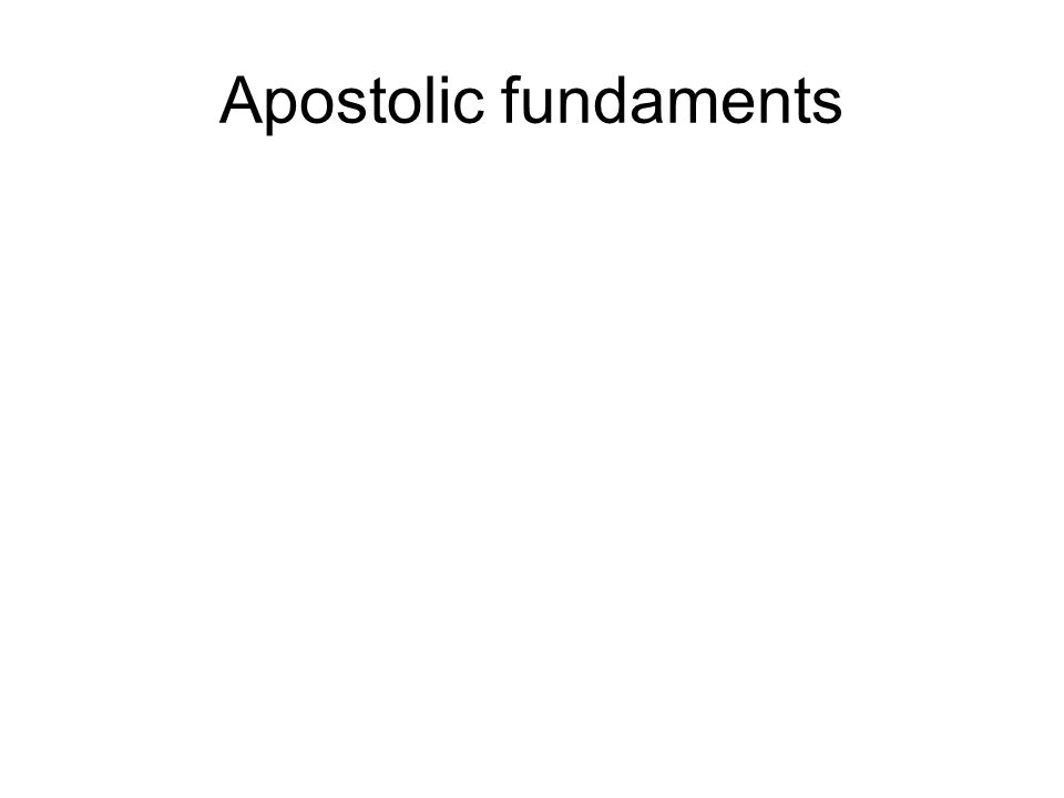 Apostolic fundaments