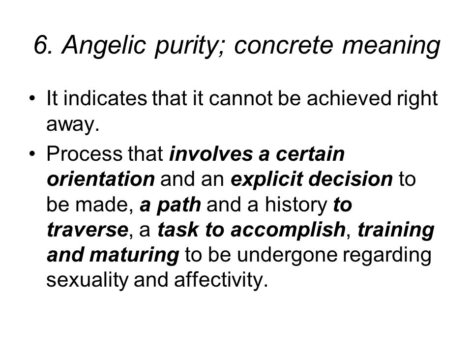 6. Angelic purity; concrete meaning It indicates that it cannot be achieved right away.
