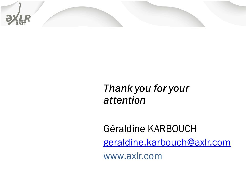 Thank you for your attention Géraldine KARBOUCH geraldine.karbouch@axlr.com www.axlr.com