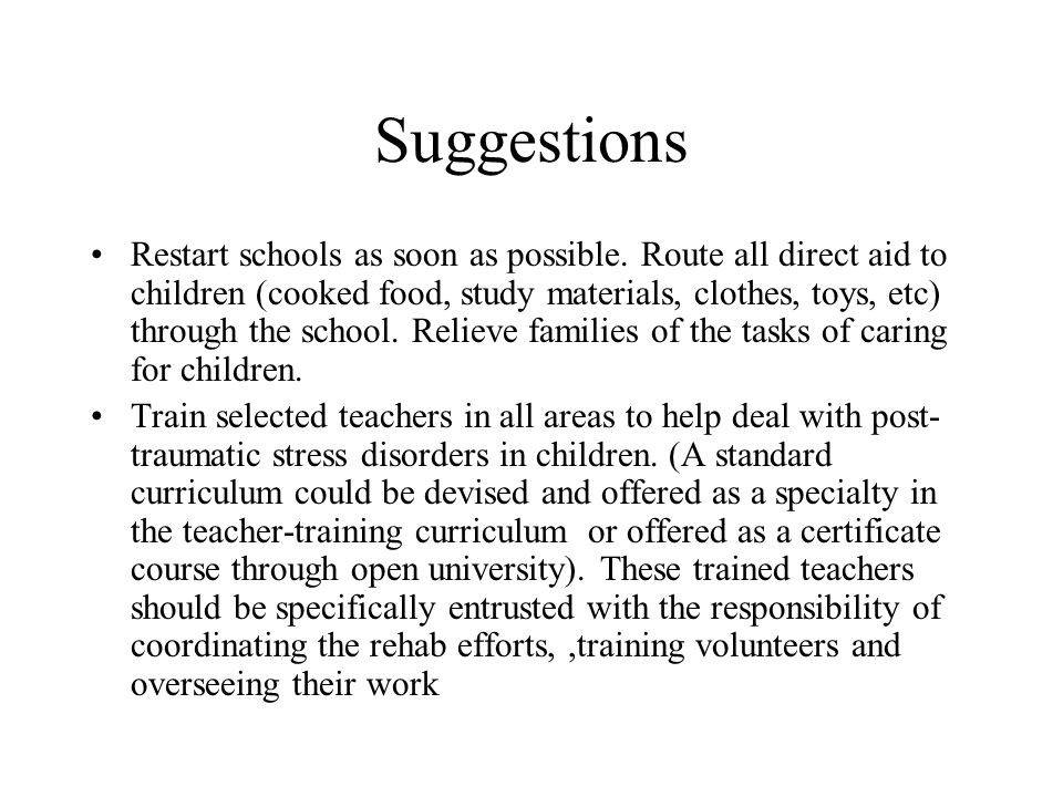 Suggestions Restart schools as soon as possible.