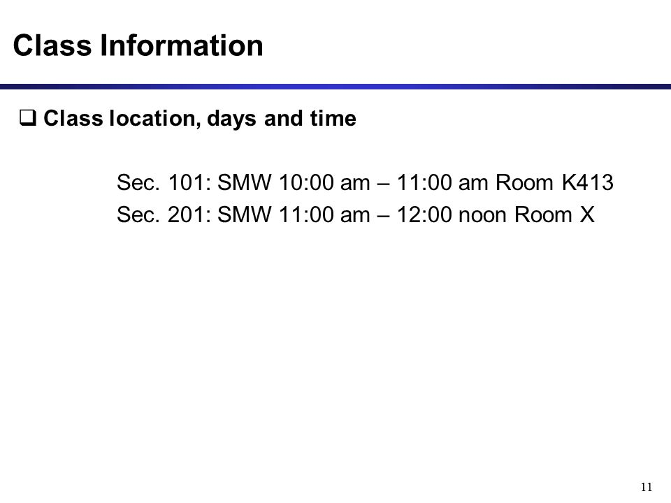 Class Information  Class location, days and time Sec.