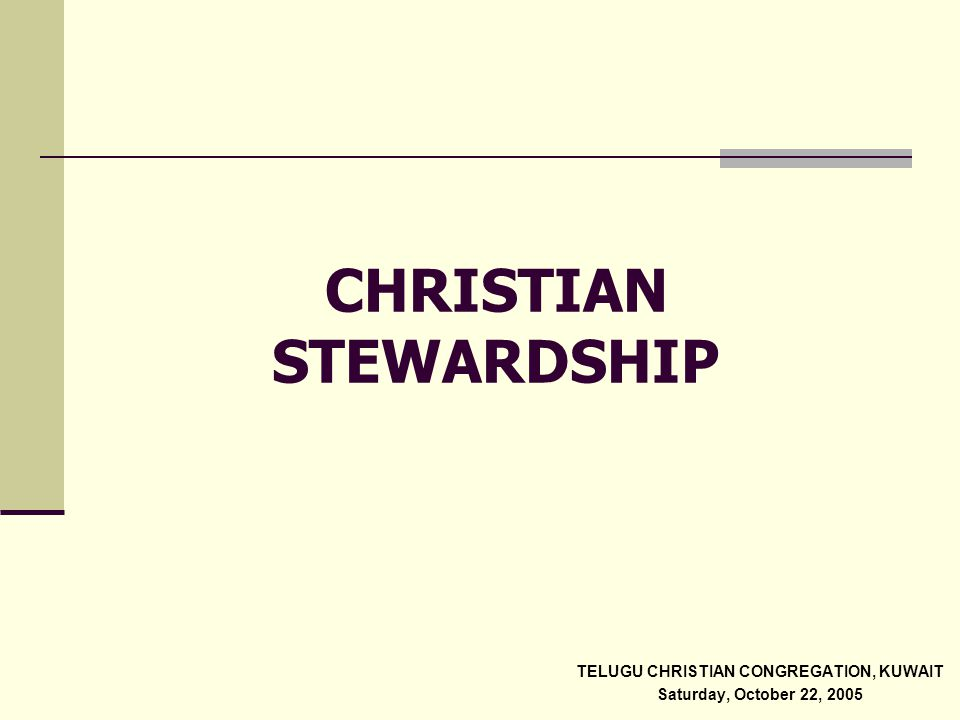 Christian Stewardship Stewardship is right at the centre of our Christian life.