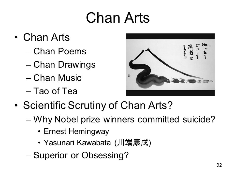 Chan Arts –Chan Poems –Chan Drawings –Chan Music –Tao of Tea Scientific Scrutiny of Chan Arts.