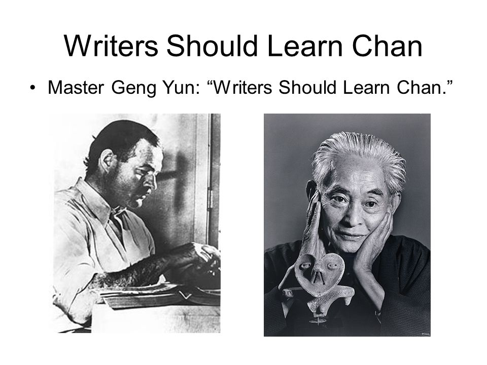 Writers Should Learn Chan Master Geng Yun: Writers Should Learn Chan.