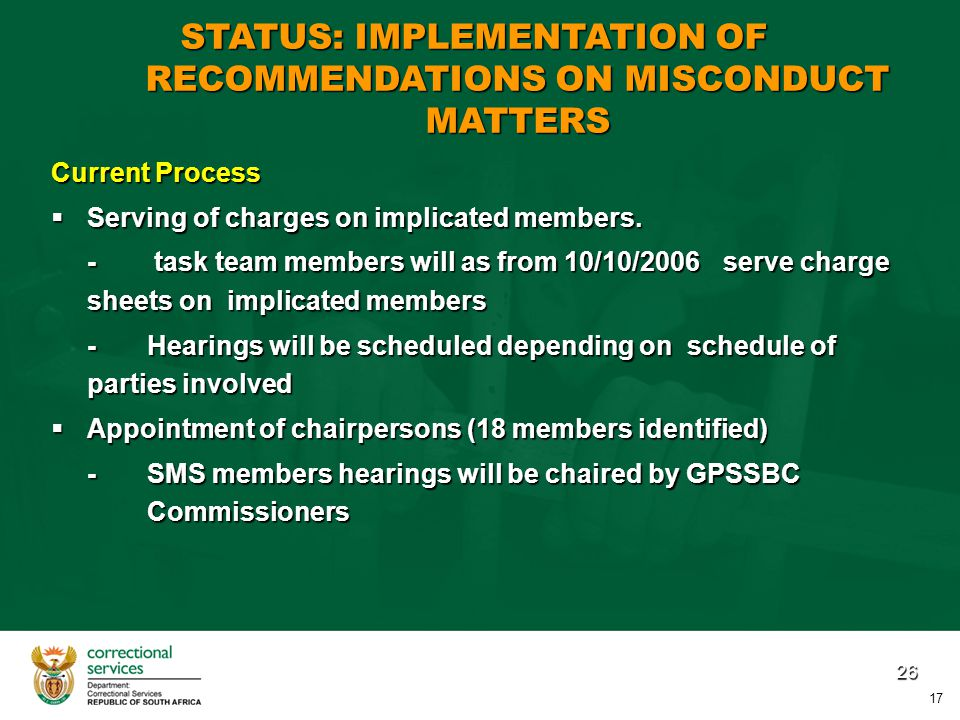 26 Current Process  Serving of charges on implicated members.