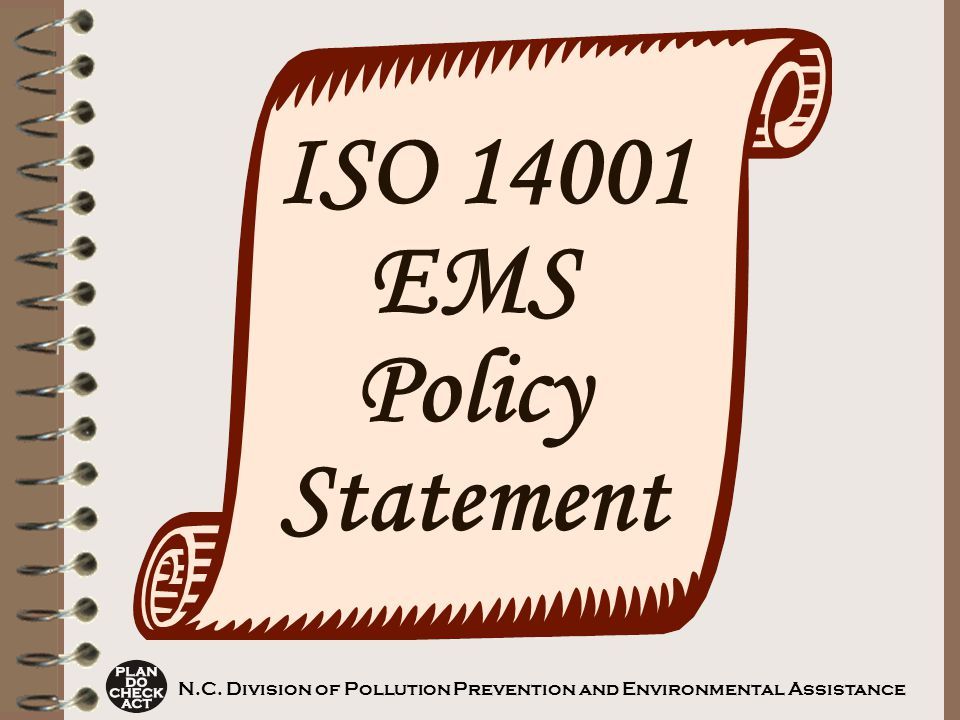 ISO 14001 EMS Policy Statement N.C. Division of Pollution Prevention and Environmental Assistance