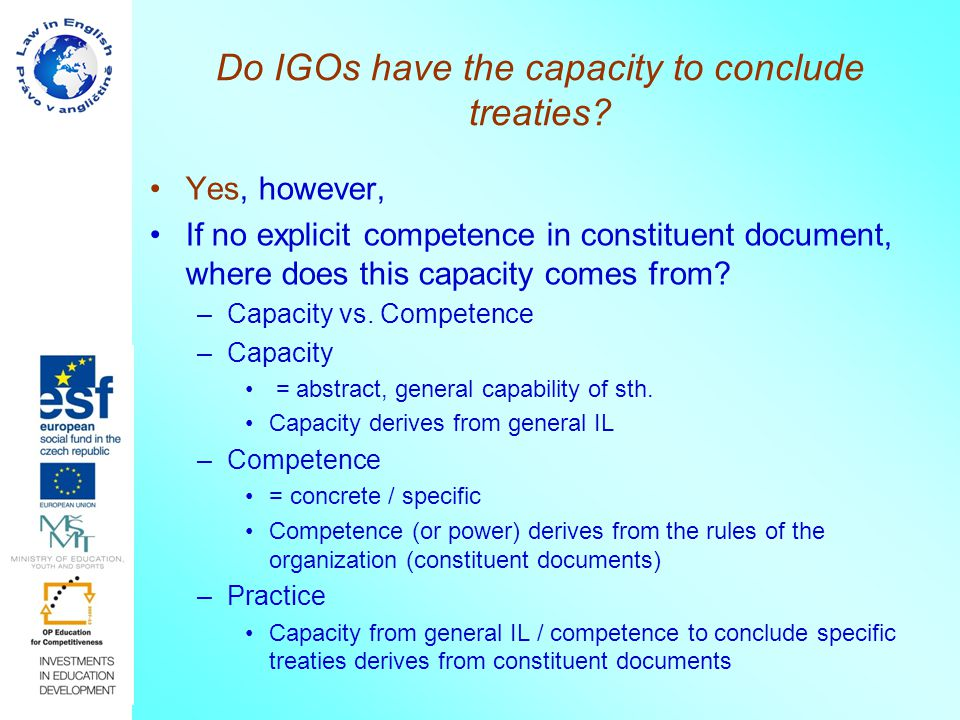 Do IGOs have the capacity to conclude treaties? Yes, however, If no explicit competence in constituent document, where does this capacity comes from?