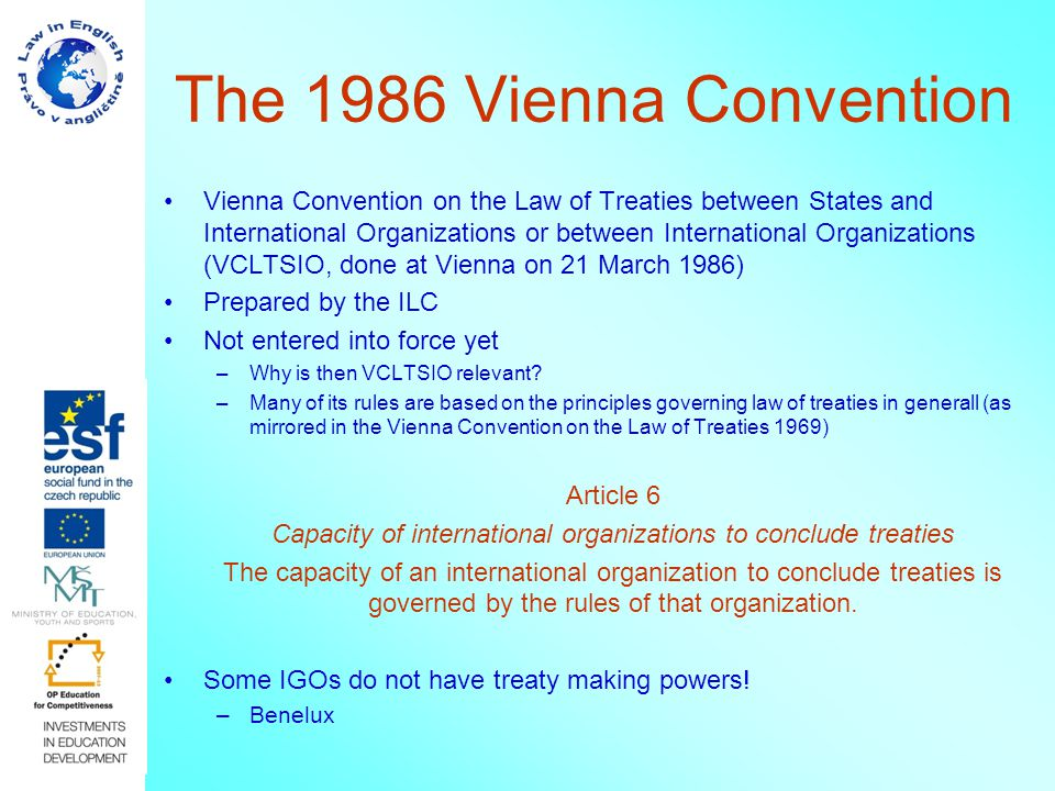 The 1986 Vienna Convention Vienna Convention on the Law of Treaties between States and International Organizations or between International Organizati