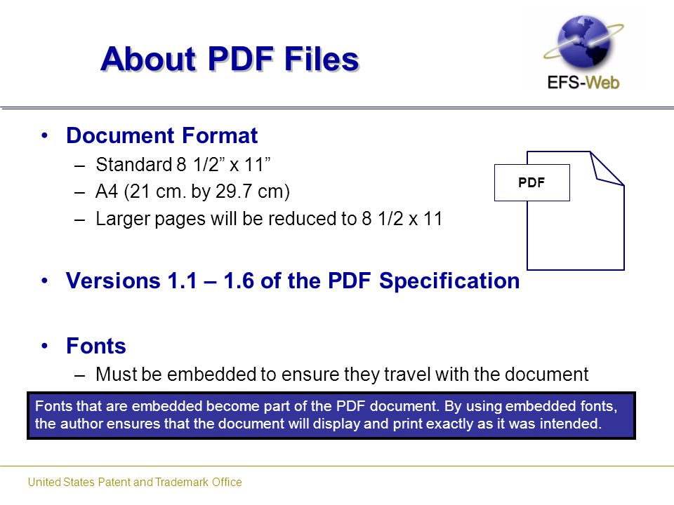 """United States Patent and Trademark Office About PDF Files Document Format –Standard 8 1/2"""" x 11"""" –A4 (21 cm. by 29.7 cm) –Larger pages will be reduced"""