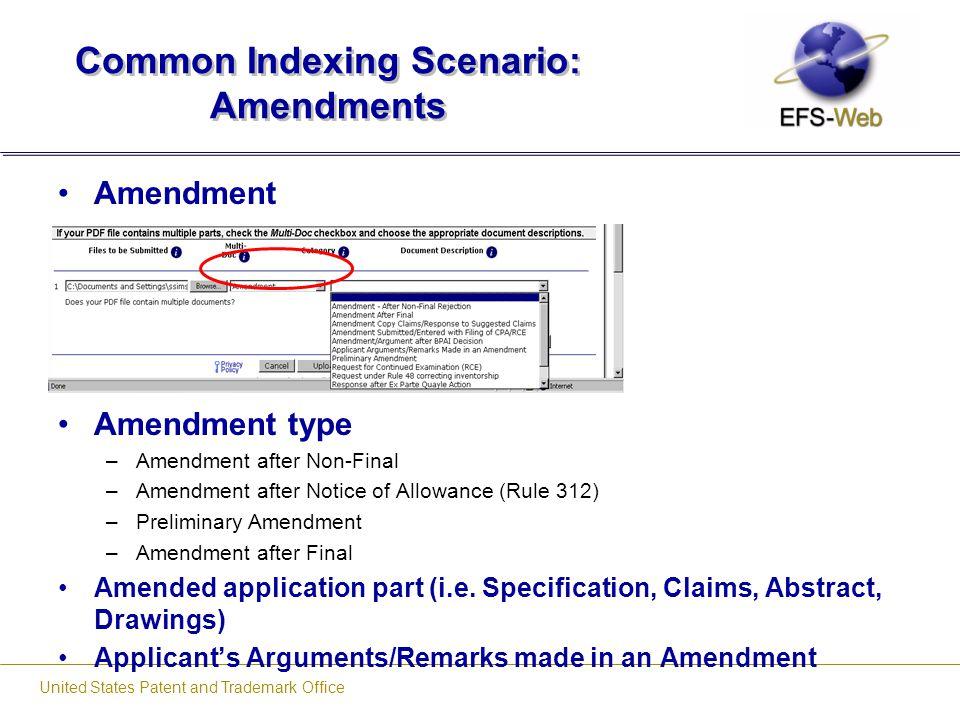 United States Patent and Trademark Office Common Indexing Scenario: Amendments Amendment Amendment type –Amendment after Non-Final –Amendment after No