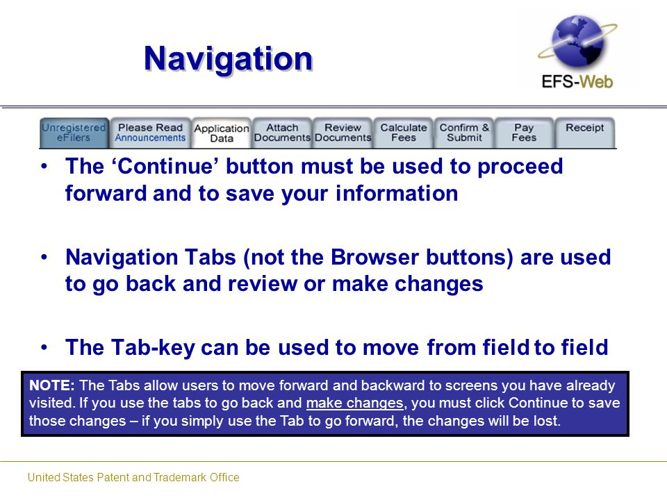 United States Patent and Trademark Office Navigation The 'Continue' button must be used to proceed forward and to save your information Navigation Tab