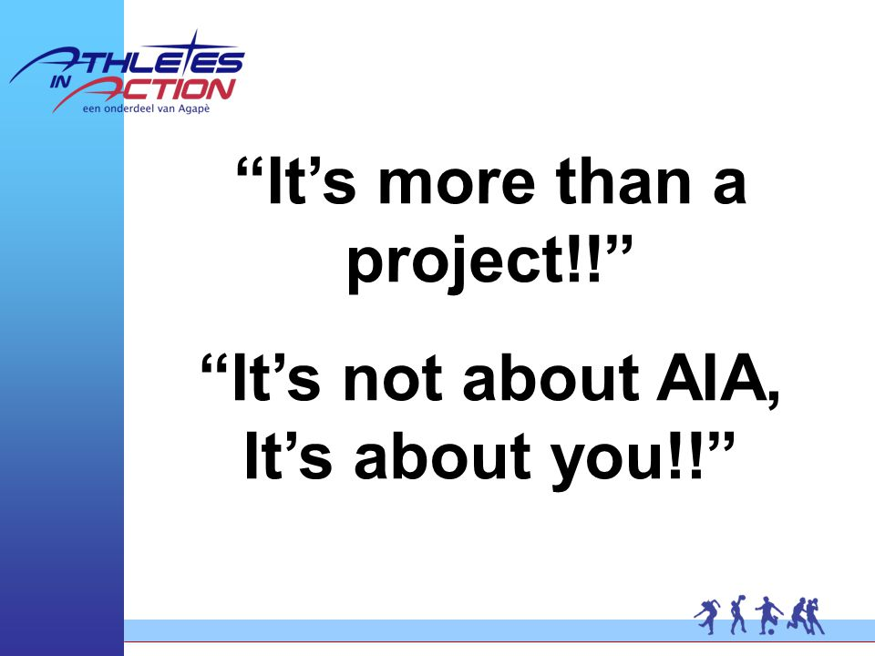 It's more than a project!! It's not about AIA, It's about you!!