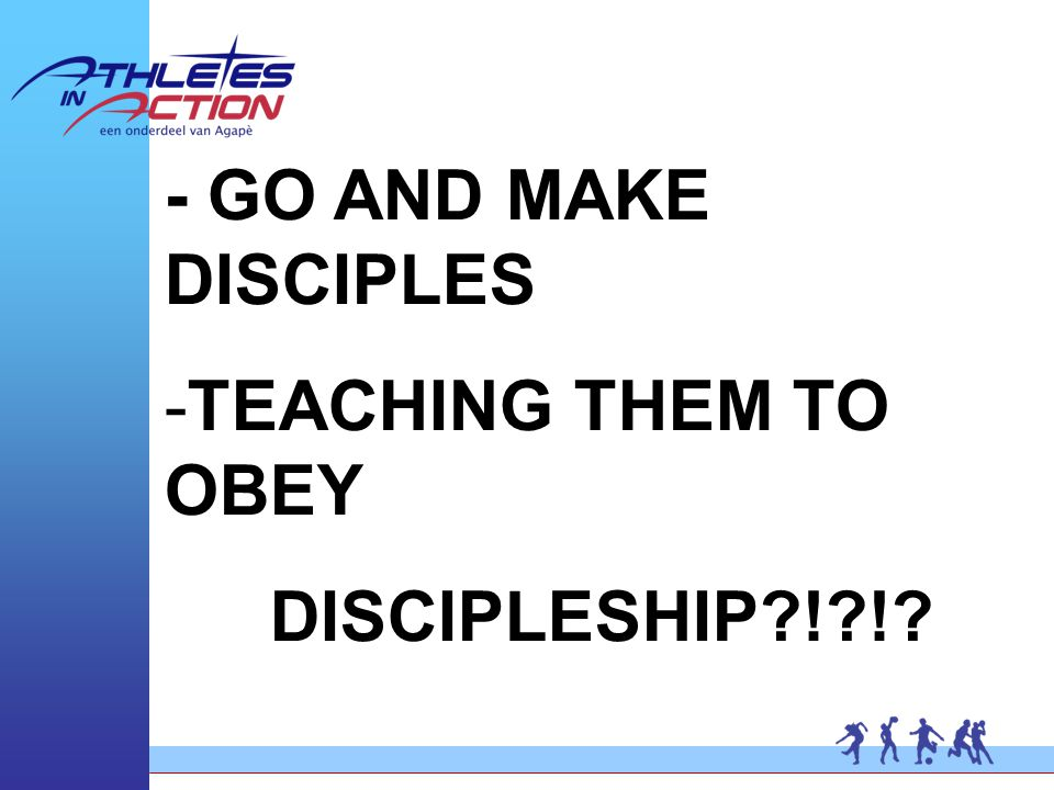 - GO AND MAKE DISCIPLES -TEACHING THEM TO OBEY DISCIPLESHIP?!?!?