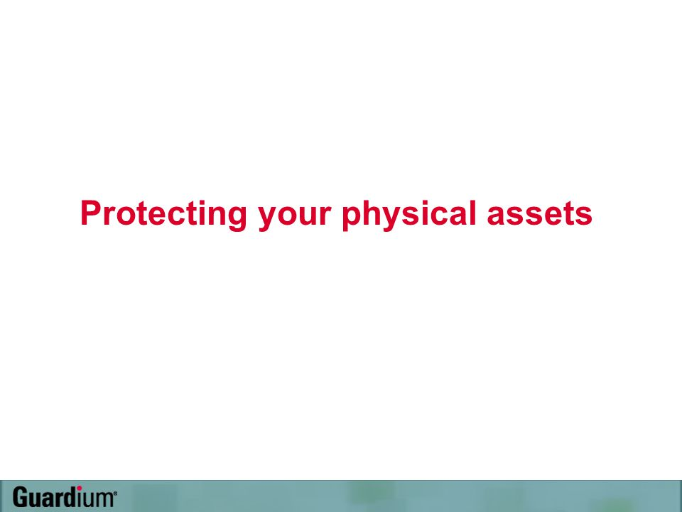 Protecting your physical assets