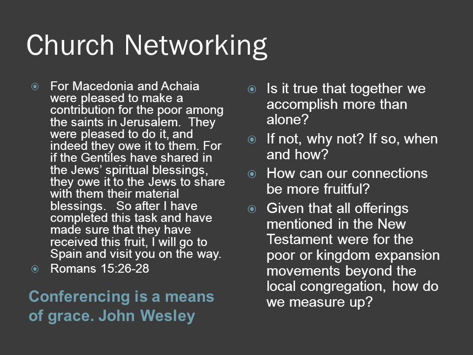 Church Networking Conferencing is a means of grace.